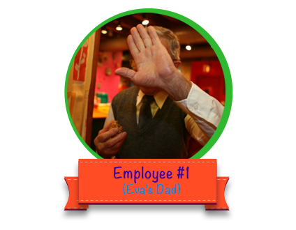 Eva's Dad - the first employee