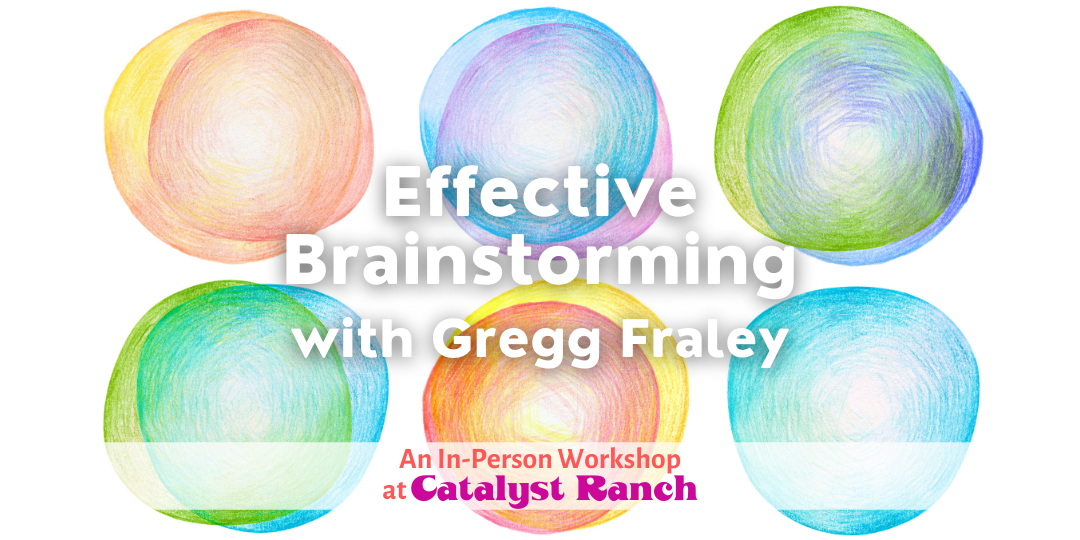 """Title card with text 'Effective Brainstorming with Gregg Fraley"""""""