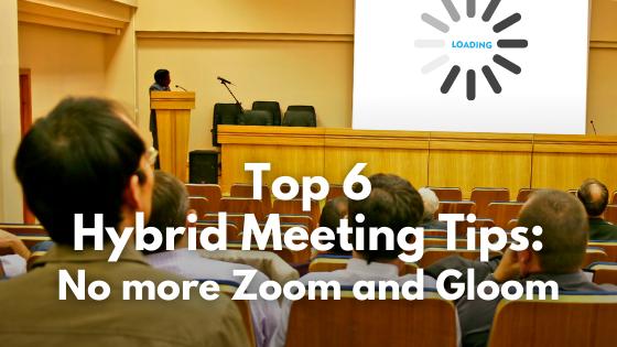 Top 6 Hybrid meeting Tips Blog titlecard
